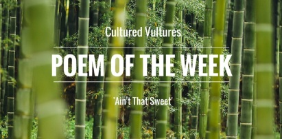 cultured-vultures-poem-of-the-week-aint-that-sweet