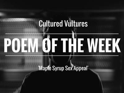 cultured-vultures-poem-of-the-week-maple-syrup-sex-appeal