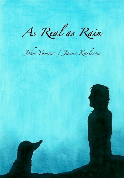 John Yamrus - As Real As Rain