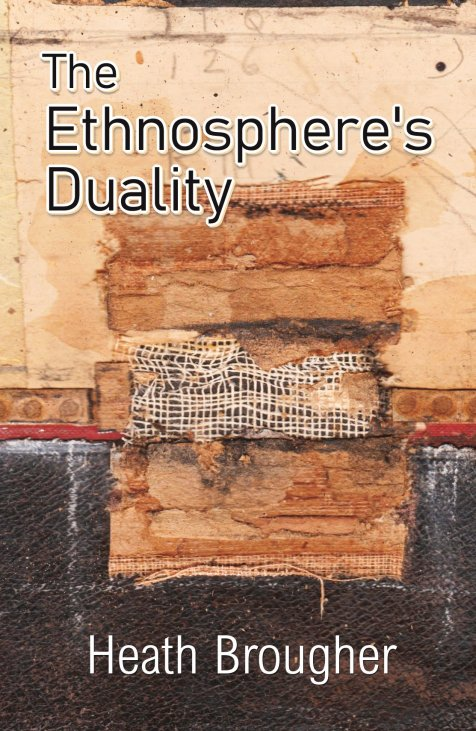 Heath Brougher - The Ethnosphere's Duality