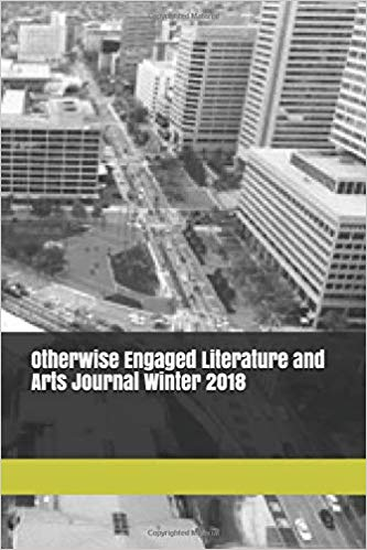 Otherwise Engaged Literature and Arts Journal Winter 2018 Cover